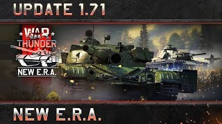 "War Thunder - Update 1.71: ""New E.R.A."""