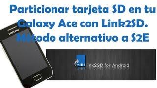 Particionar SD Con Link2SD En Galaxy Ace