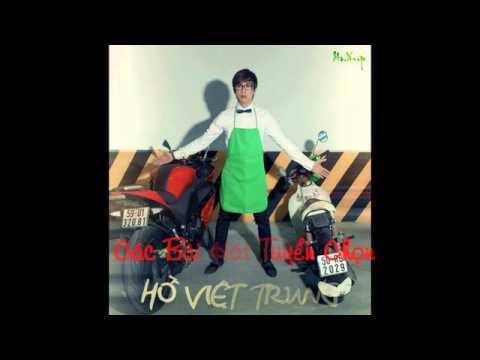 Những Bài Hát Tuyển Trọn Mới Nhất Của Hồ Việt Trung