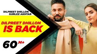 Dilpreet Dhillon Is Back Dilpreet Dhillon Gurlez Akhtar Video HD Download New Video HD