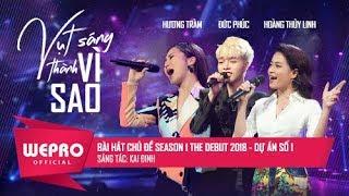 Vụt Sáng Thành Vì Sao - Hoàng Thùy Linh ft Hương Tràm ft Đức Phúc | Official MV
