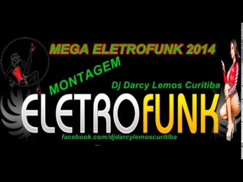 MEGA ELETROFUNK OSTENTAÇÃO 2014 MEGA MONTAGEM dj darcy lemos