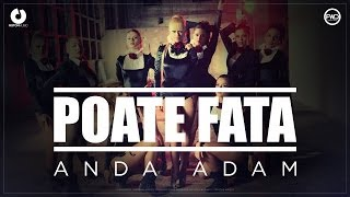 Anda Adam - Poate Fata 2014 (VideoClip Original)