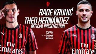 La presentazione ufficiale di Theo Hernández e Rade Krunić! ️?