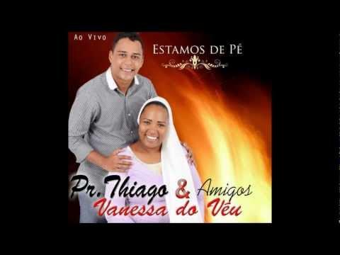 Vanessa do Véu e Pr Thiago Souza 2012/2013