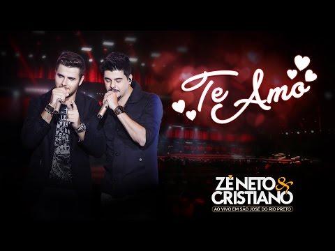 Zé Neto e Cristiano - Te Amo (DVD Ao vivo em São José do Rio Preto) [Vídeo Oficial]