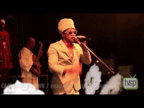 Você, o amor e eu - Carlinhos Brown no Ensaio do Cortejo Afro