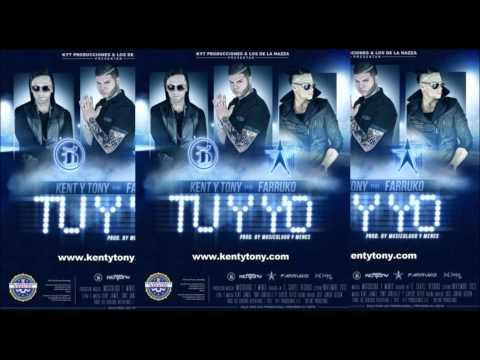 Kent Y Tony Ft. Farruko - Tu Y Yo (Original) (Vídeo Music)