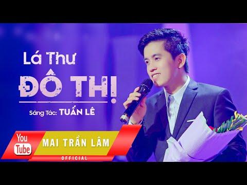 Lá Thư Đô Thị - Mai Trần Lâm [Official]