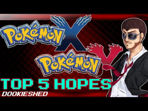Pokémon X and Y - Top Five Biggest Hopes