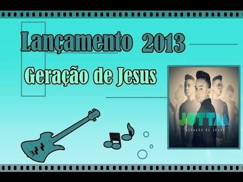 Jotta A - Geração de Jesus (CD Completo) 2013