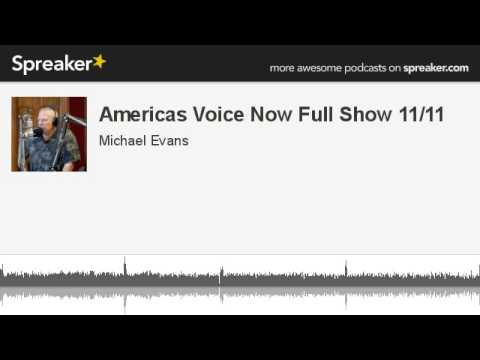Americas Voice Now Full Show 11/11 (made with Spreaker)