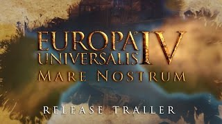 Europa Universalis IV: Mare Nostrum - Megjelenés Trailer