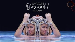 F.Charm ft Ayyan - You and I 2014 (Official Video)