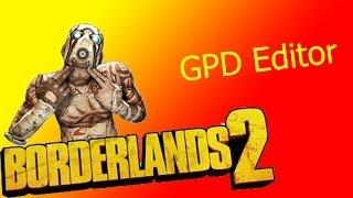 Borderlands 2 GPD Editor Detailed Tutorial + Free