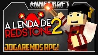 VAMOS JOGAR RPG - A LENDA DE REDSTONE 2 ‹ 01 /  Minecraft ›
