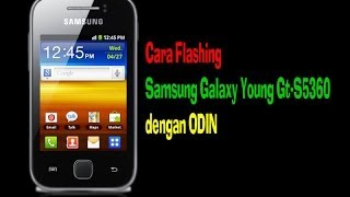 Cara Flashing Samsung Galaxy Young Gt S5360 Dengan ODIN