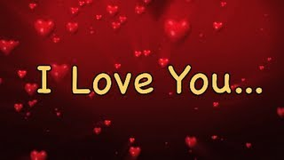 I Love You Send This Video Message To Your Loved One(s
