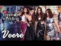 Veere  Veere Di Wedding Kareena, Sonam, Swara, Shikha Vishal, Aditi, Lulia, Dhvani, Nikita, Payal