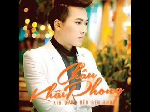02 Co Em Trong Doi - Chau Khai Phong (Album Xin Dung Den Ben Anh)