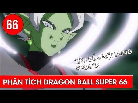 Phân tích Dragon Ball Super tập 66 : Quyết chiến - Tiêu đề và nội dung spoiler