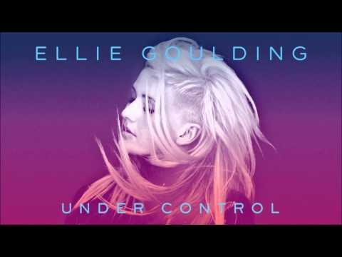 Ellie Goulding ~ Under Control
