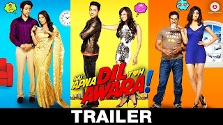 hai apna dil toh awara trailer, hai apna dil toh awara movie trailer, bollywood movies trailers, bollywood movies