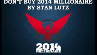 DON'T BUY 2014 Millionaire By Stan Lutz 2014