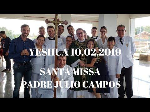 Yeshua | 10.02.2019 | Parte 2 | Santa Missa | Padre Júlio Campos | ANSPAZ