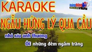 NGẪU HỨNG LÝ QUA CẦU | Karaoke Nhạc Sống Cực Hay | Hình ảnh Full HD | Beat Chất Lượng Cao🎼