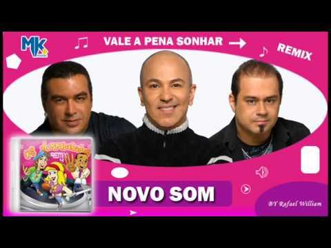 Novo Som - Vale a Pena Sonhar (remix) - CD Os Arrebatados Remix 4