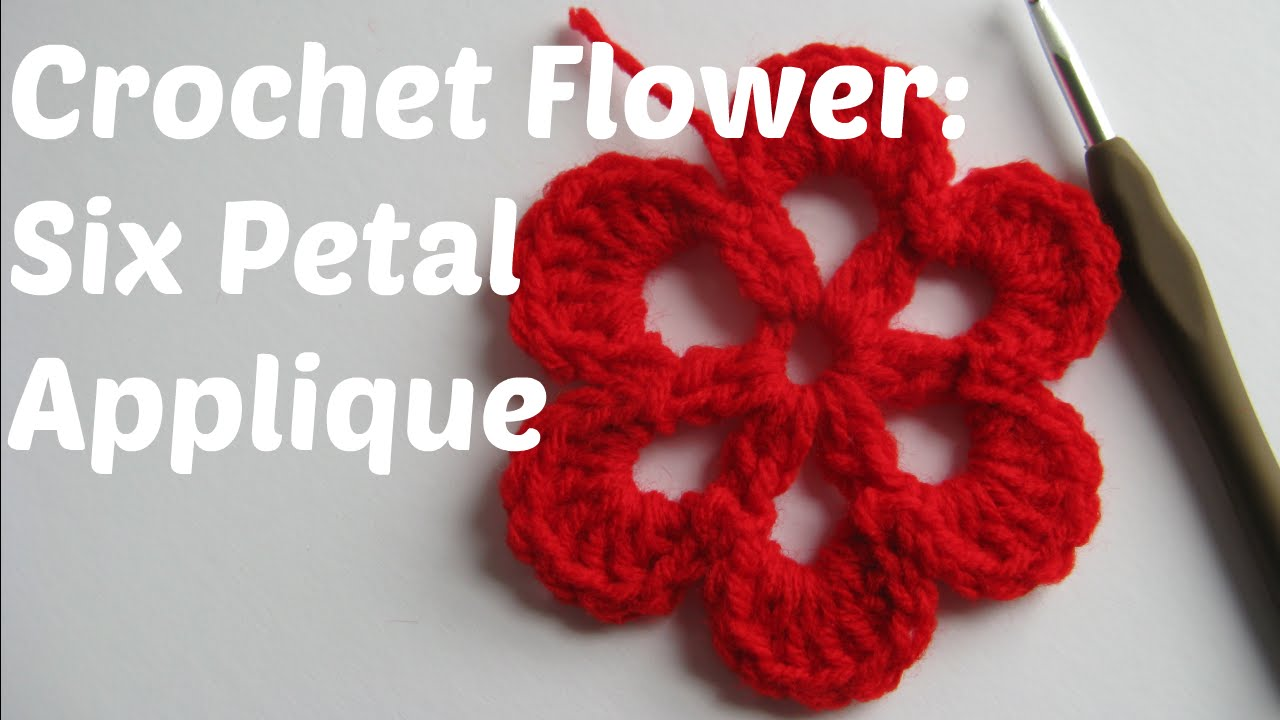 Crochet Flower tutorial: six petal applique - Beginner ...