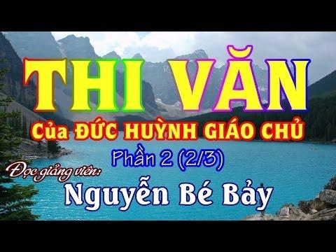 THI VĂN của ĐỨC HUỲNH GIÁO CHỦ 2 (2/3) - Nguyễn Bé Bảy