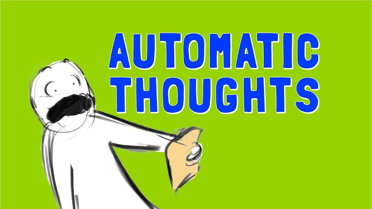 Automatic thoughts youtube