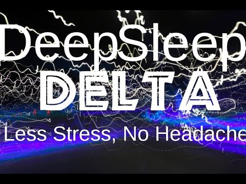 Deep Sleep Delta Meditation, Headache Relief, Reduced Anxiety, Improved Sleep.