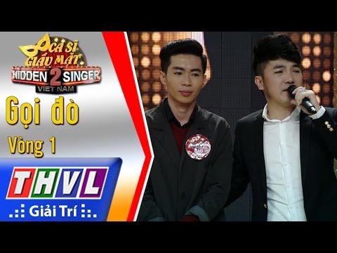 THVL | Ca sĩ giấu mặt 2016 - Tập 13 [4]: Dương Ngọc Thái | Vòng 1: Gọi đò