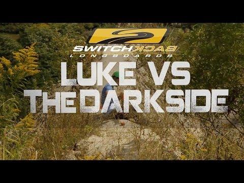 Luke vs the Darkside   -   Switchback Longboards
