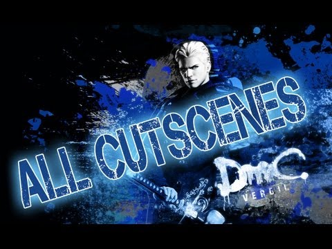 DmC Devil May Cry Vergil's Downfall The Movie    ( All Cutscenes )