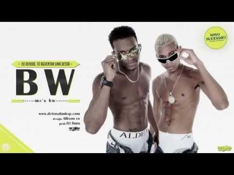 Mcs BW - Eu duvido, Tú Aguentar uma Dessa (DJ Buiu) 2014