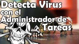 Como Detectar Virus Con El Administrador De Tareas De