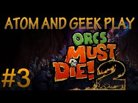 Orcs Must Die! 2 Co-Op /w Geek! - Mission 3 - [Chasm]