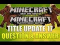 Minecraft Xbox 360 & PS3 Title Update 17 Question And