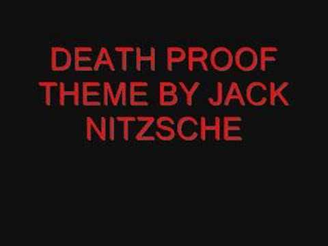 DEATH PROOF THEME BY JACK NITZSCHE!!!