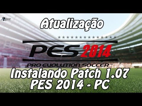 Instalando Patch 1.07 Pes 2014 - Pc