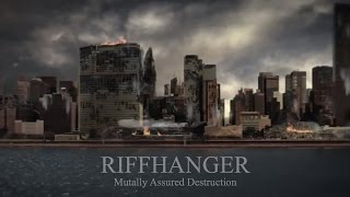 [RIFFHANGER- Mutually Assured Destruction (MAD)] Video