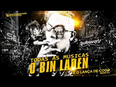 MC Bin Laden - É o lança de Coco - Passinho do Romano ( Mano DJ ) Lançamento 2014