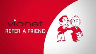 Vianet - Refer A Friend