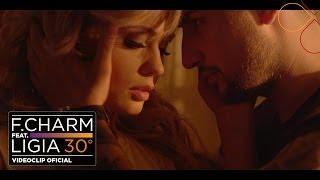 F.Charm feat. Ligia - 30 De Grade (VideoClip Original)
