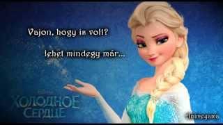 Frozen- Let It Go/ Jégvarázs Legyen Hó _ Hungarian