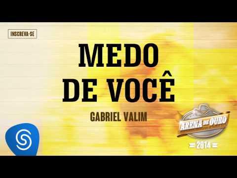Gabriel Valim - Medo de Você (Arena de Ouro 2014)